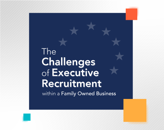 The Challenges of Executive Recruitment within a Family-Owned Business