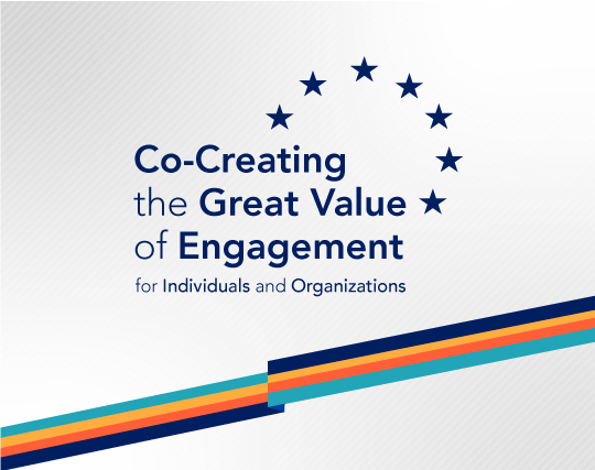 Co-Creating the Great Value of Engagement for Individuals and Organizations